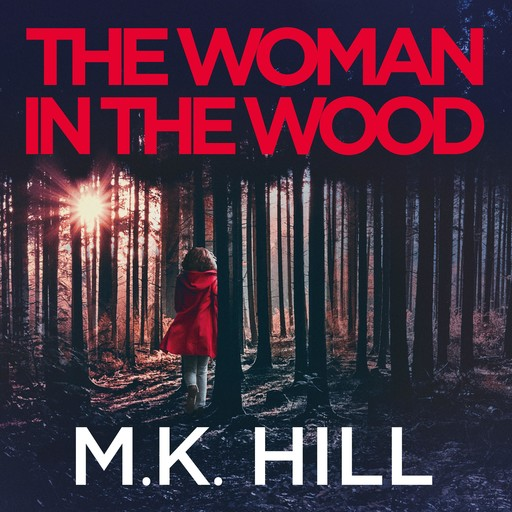 The Woman in the Wood, M.K. Hill