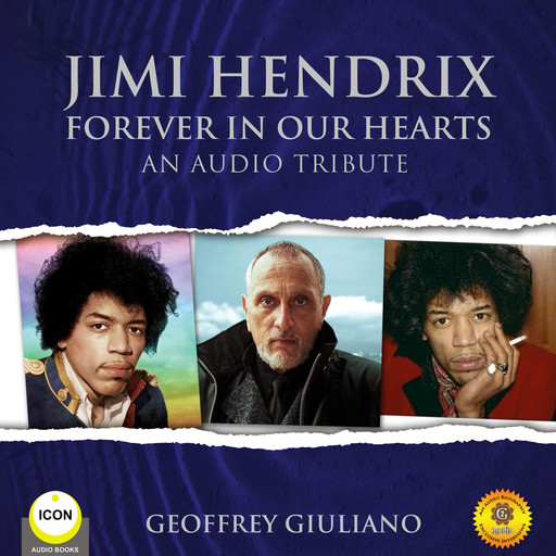 Jimi Hendrix Forever in Our Hearts - An Audio Tribute, Geoffrey Giuliano