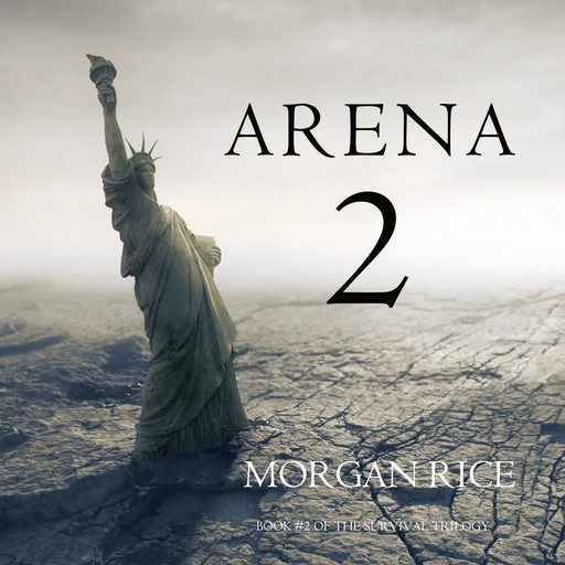 Arena 2 (Book #2 of the Survival Trilogy), Morgan Rice