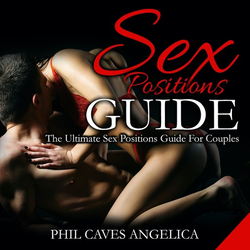 Sex Positions Guide, Phil Caves Angelica