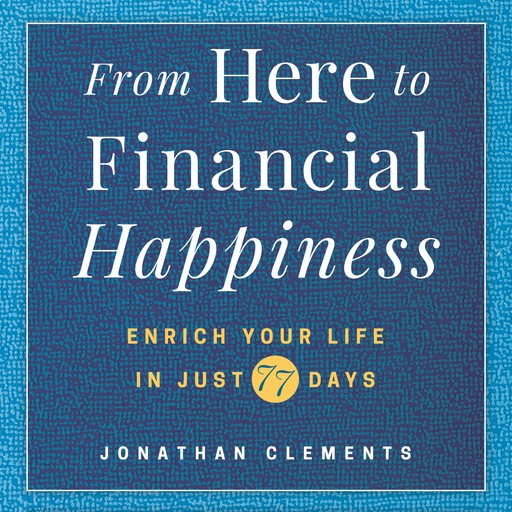 From Here to Financial Happiness, Johnathan Clements