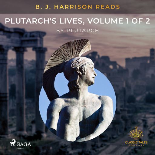 B. J. Harrison Reads Plutarch's Lives, Volume 1 of 2, Plutarch
