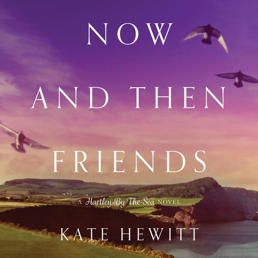 Now and Then Friends, Kate Hewitt