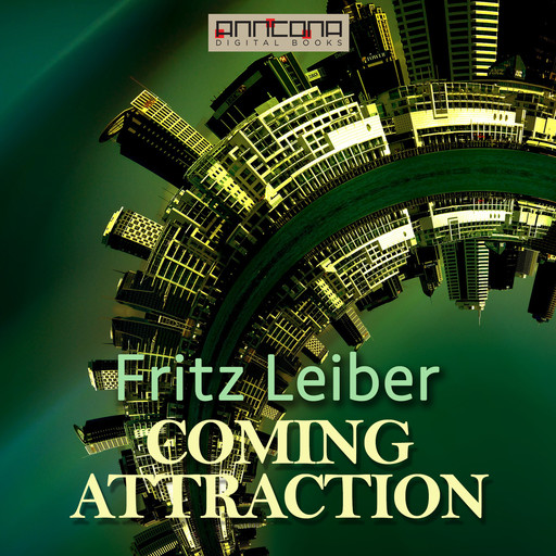 Coming Attraction, Fritz Leiber