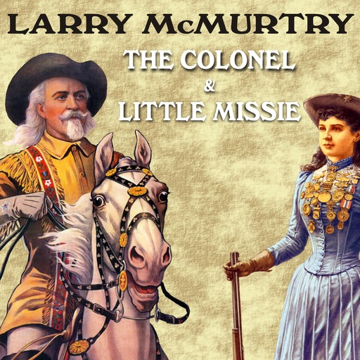 The Colonel and Little Missie, Larry McMurtry
