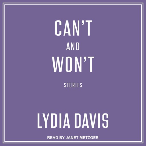 Can't and Won't, Lydia Davis