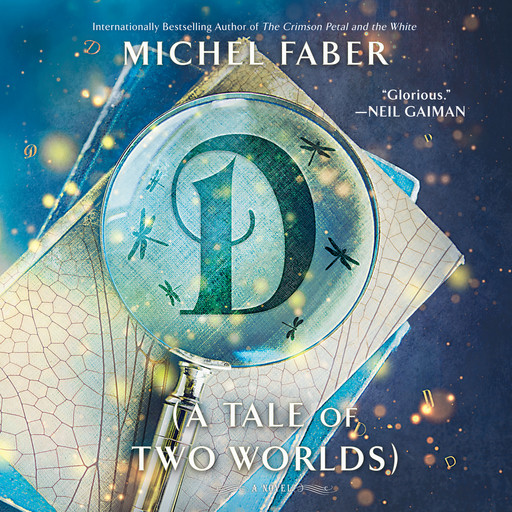 D (A Tale of Two Worlds), Michel Faber