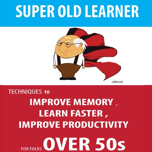 SUPER OLD LEARNER - LEARNING AND MEMORY OVER 50s, Hayden Kan