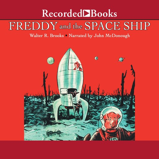 Freddy and the Space Ship, Walter R. Brooks