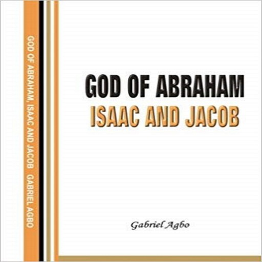 God of Abraham, Isaac and Jacob, Gabriel Agbo
