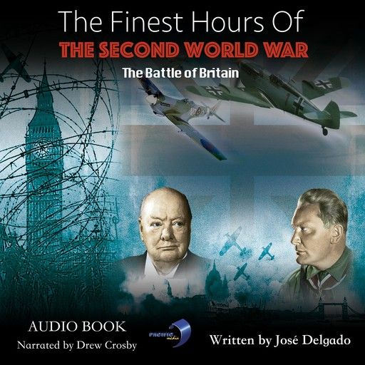 Finest Hours of The Second World War, The: The Battle of Britain, José Delgado