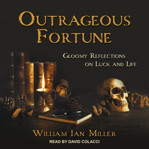Outrageous Fortune, William Miller