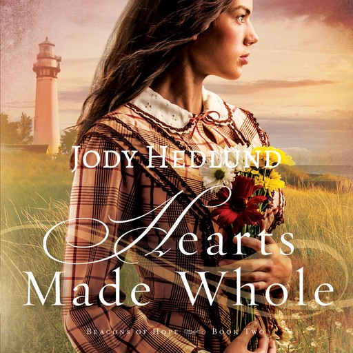 Hearts Made Whole, Jody Hedlund