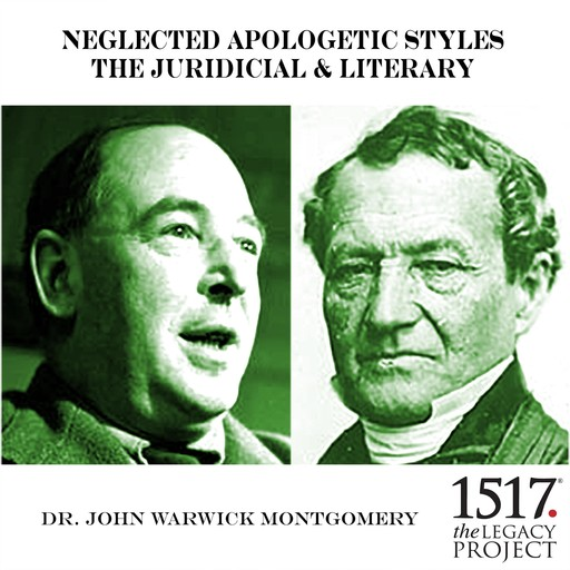 Neglected Apologetic Styles: The Juridicial & Literary, John Montgomery