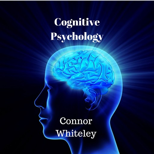 Cognitive Psycholgoy, Connor Whiteley