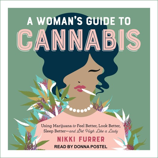 A Woman's Guide To Cannabis, Nikki Furrer