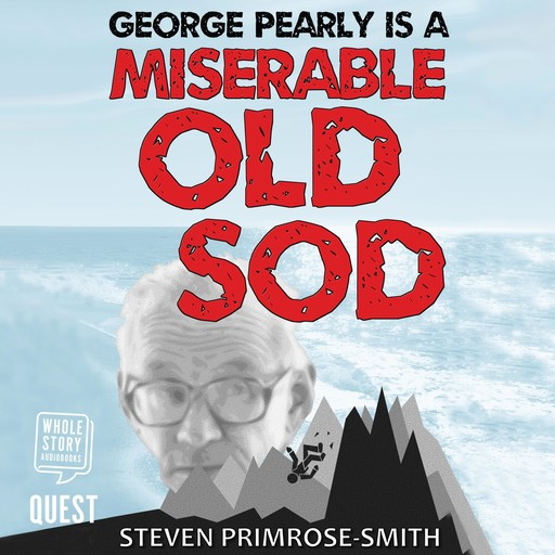 George Pearly is a Miserable Old Sod, Steven Primrose-Smith