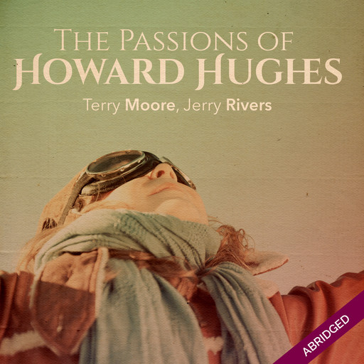 Passions of Howard Hughes, Terry Moore, Jerry Rivers
