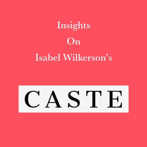 Insights on Isabel Wilkerson's Caste, Swift Reads