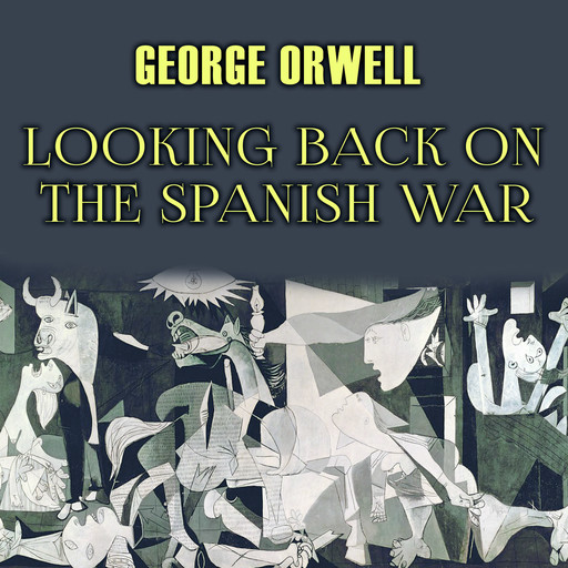 Looking Back on the Spanish War, George Orwell
