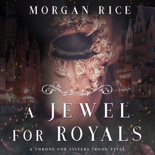 A Jewel For Royals (A Throne for Sisters. Book 5), Morgan Rice