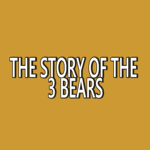 The Story of the 3 Bears, Robert Southey
