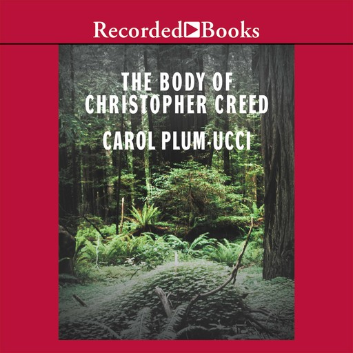 The Body of Christopher Creed, Carol Plum-Ucci