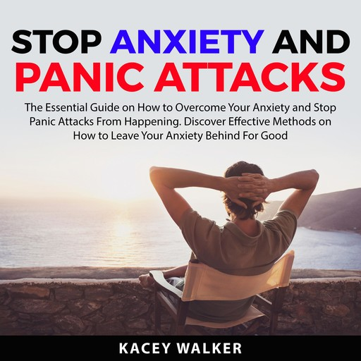Stop Anxiety and Panic Attacks, Kacey Walker
