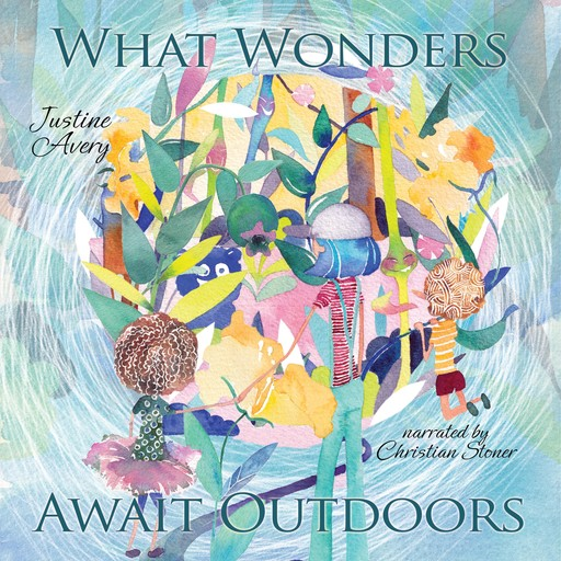 What Wonders Await Outdoors, Justine Avery