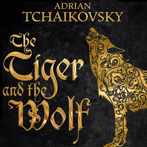 The Tiger and the Wolf, Adrian Tchaikovsky