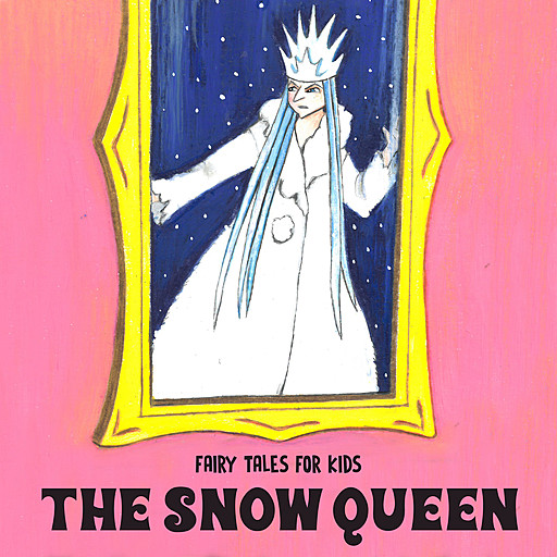 The Snow Queen, Hans Christian Andersen, Josefin Götestam, Staffan Götestam
