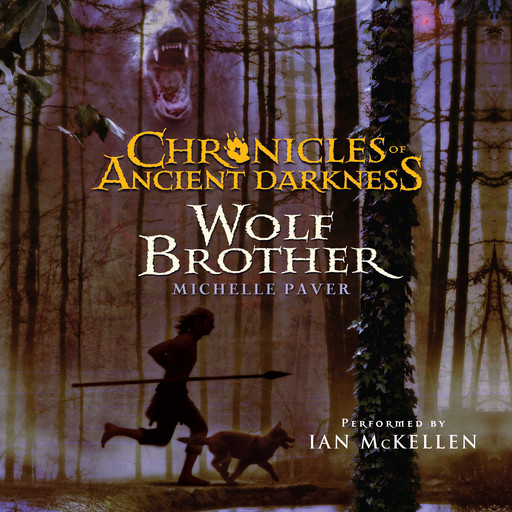 Chronicles of Ancient Darkness #1: Wolf Brother, Michelle Paver