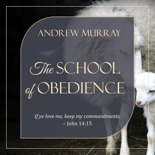 The School of Obedience, Andrew Murray