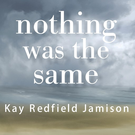 Nothing Was the Same, Kay Redfield Jamison