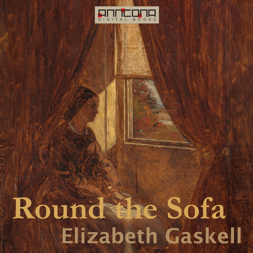 Round the Sofa, Elizabeth Gaskell