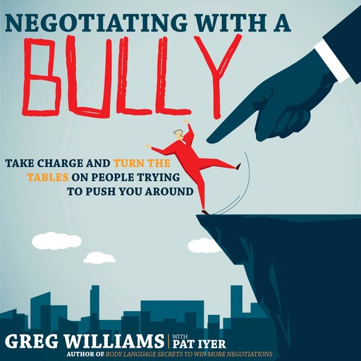 Negotiating with a Bully, Greg Williams, Pat Iyer