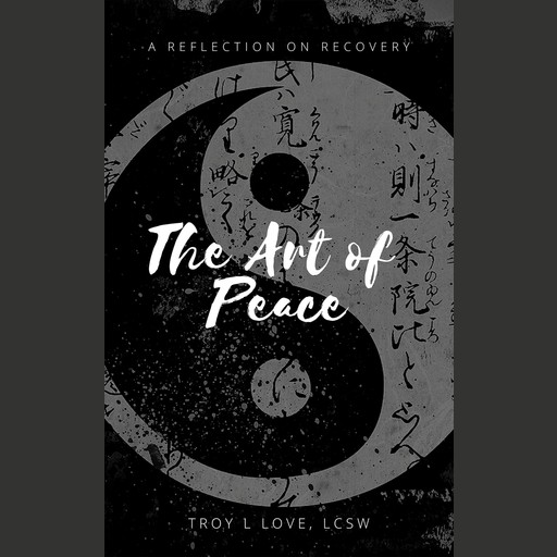 The Art of Peace, Troy L Love
