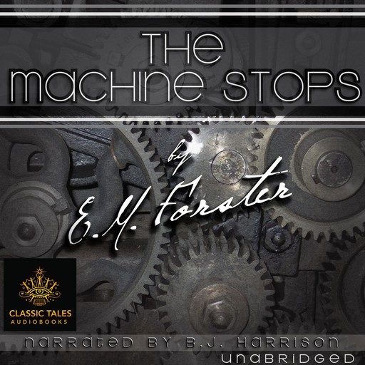 The Machine Stops, E. M. Forster