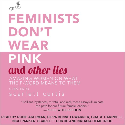 Feminists Don't Wear Pink and other lies, Scarlett Curtis