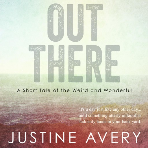 Out There, Justine Avery