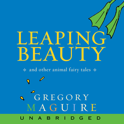 Leaping Beauty, Gregory Maguire