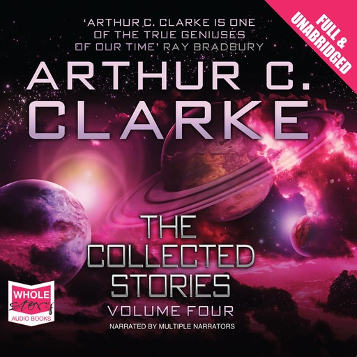The Collected Stories: Volume 4, Arthur Clarke