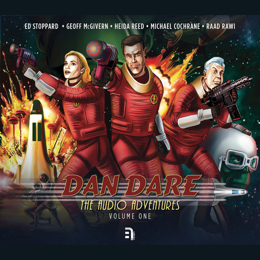 Dan Dare: The Audio Adventures - Volume 1, James Swallow, Marc Platt, Bev Doyle, Richard Kurti, Imran Ahmad