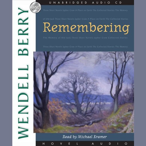Remembering, Wendell Berry