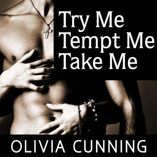 Try Me, Tempt Me, Take Me, Olivia Cunning