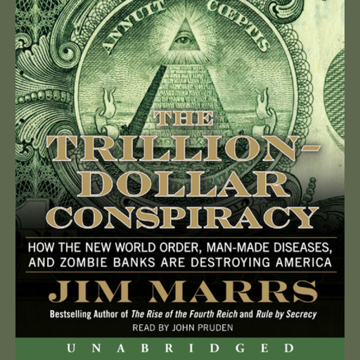 The Trillion-Dollar Conspiracy, Jim Marrs