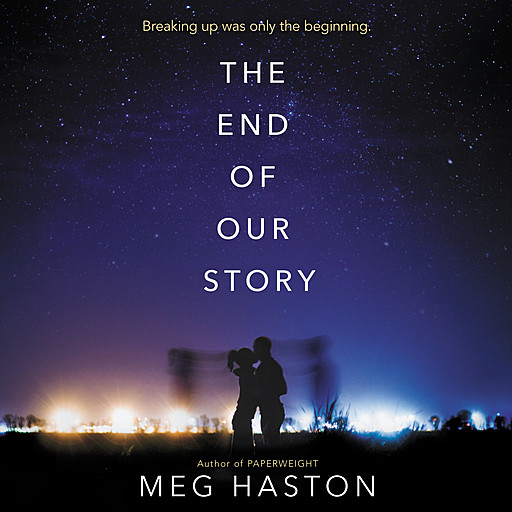 The End of Our Story, Meg Haston
