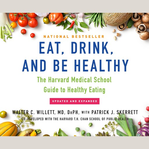 Eat, Drink, and Be Healthy, Walter Willett, DrPH