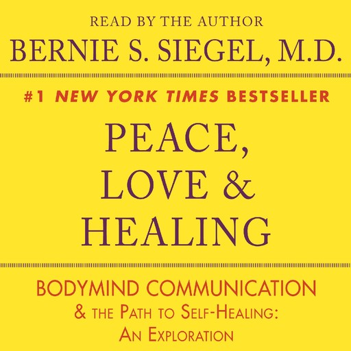 Peace, Love and Healing, Bernie Siegel