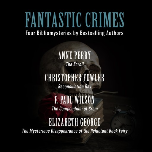 Fantastic Crimes, Anne Perry, F.Paul Wilson, Christopher Fowler